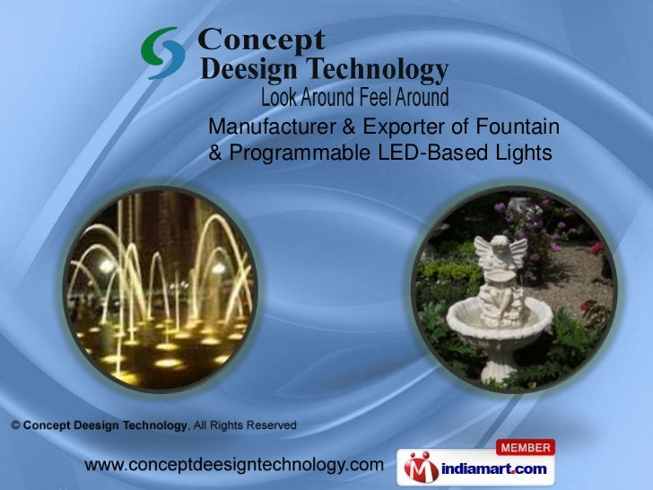 Manufacturer & Exporter of Fountain <br />& Programmable LED-Based Lights<br />