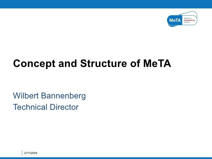 Wilbert Bannenberg Technical Director Concept and Structure of MeTA 21/7/2009
