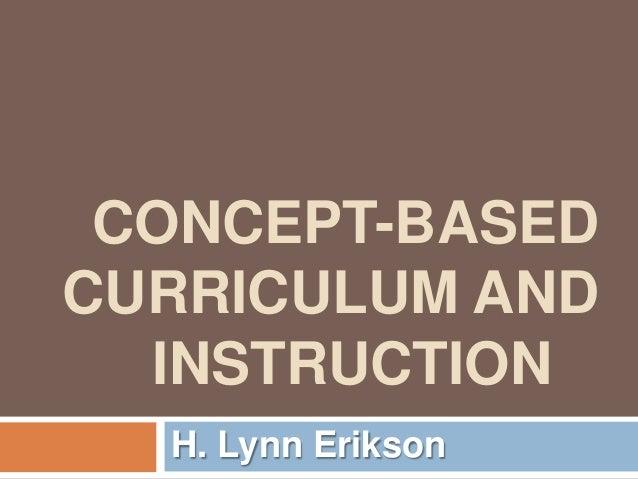CONCEPT-BASEDCURRICULUM AND  INSTRUCTION  H. Lynn Erikson