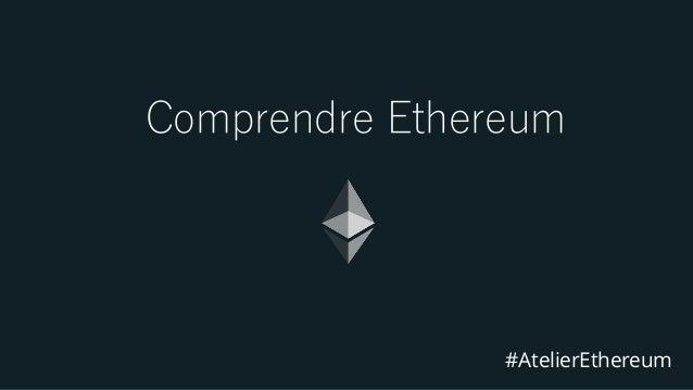 Comprendre Ethereum #AtelierEthereum