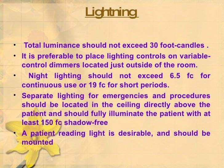 Lightning  <ul><li>Total luminance should not exceed 30 foot-candles . </li></ul><ul><li>It is preferable to place lightin...