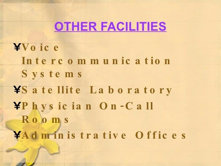 OTHER FACILITIES <ul><li>Voice Intercommunication Systems </li></ul><ul><li>Satellite Laboratory </li></ul><ul><li>Physici...