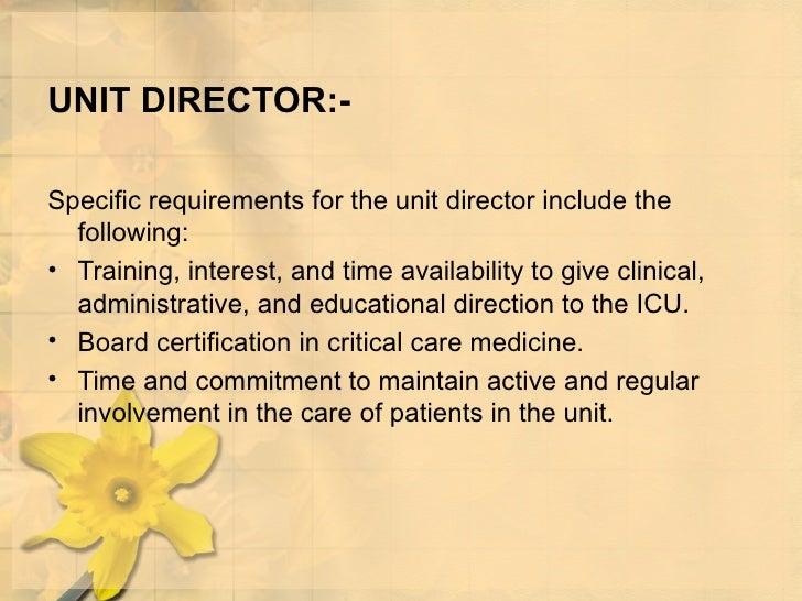 UNIT DIRECTOR:- <ul><li>Specific requirements for the unit director include the following:  </li></ul><ul><li>Training, in...