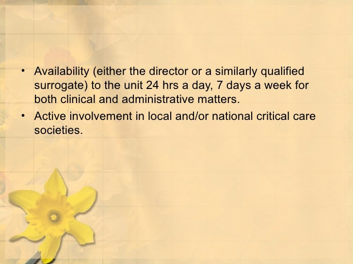 <ul><li>Availability (either the director or a similarly qualified surrogate) to the unit 24 hrs a day, 7 days a week for ...