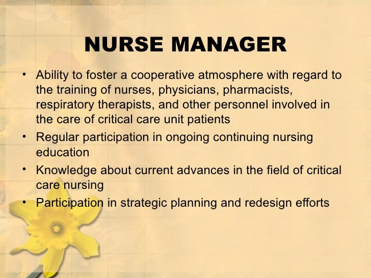 NURSE MANAGER <ul><li>Ability to foster a cooperative atmosphere with regard to the training of nurses, physicians, pharma...