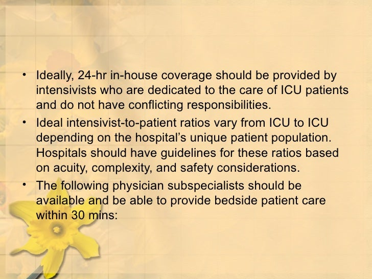 <ul><li>Ideally, 24-hr in-house coverage should be provided by intensivists who are dedicated to the care of ICU patients ...
