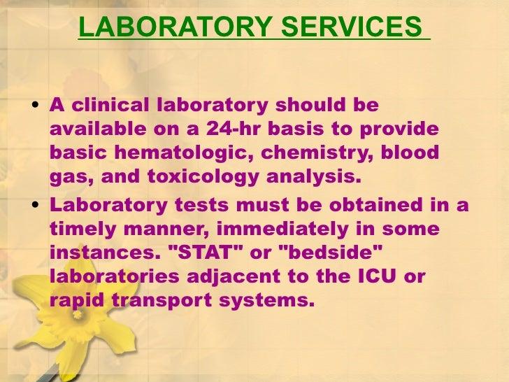 LABORATORY SERVICES  <ul><li>A clinical laboratory should be available on a 24-hr basis to provide basic hematologic, chem...