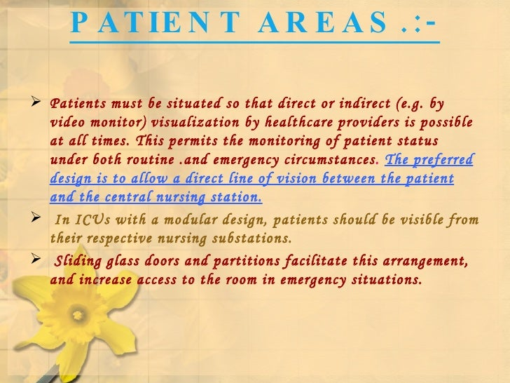 PATIENT AREAS.:- <ul><li>Patients must be situated so that direct or indirect (e.g. by video monitor) visualization by hea...