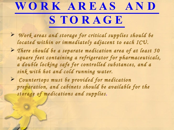 WORK AREAS AND STORAGE <ul><li>Work areas and storage for critical supplies should be located within or immediately adjace...