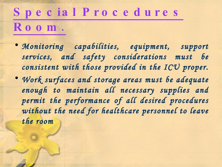 Special Procedures Room. <ul><li>Monitoring capabilities, equipment, support services, and safety considerations must be c...
