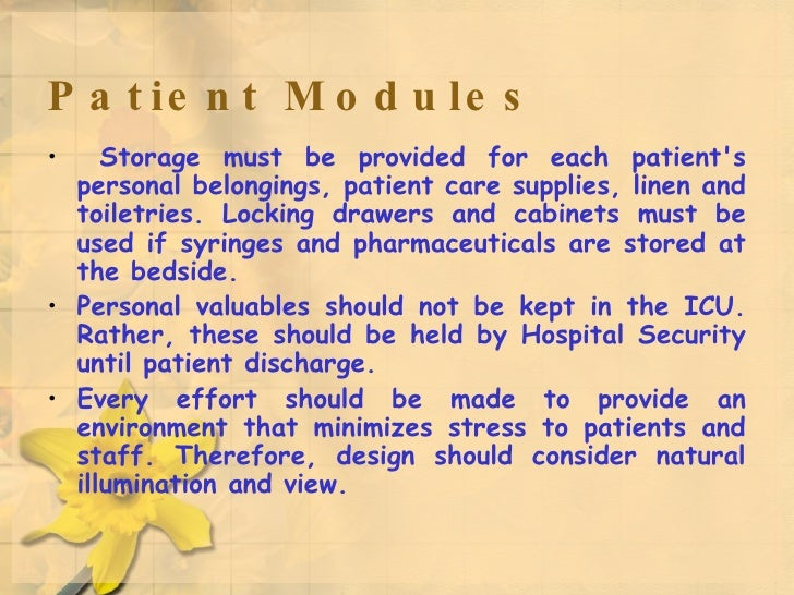 Patient Modules <ul><li>Storage must be provided for each patient's personal belongings, patient care supplies, linen and ...
