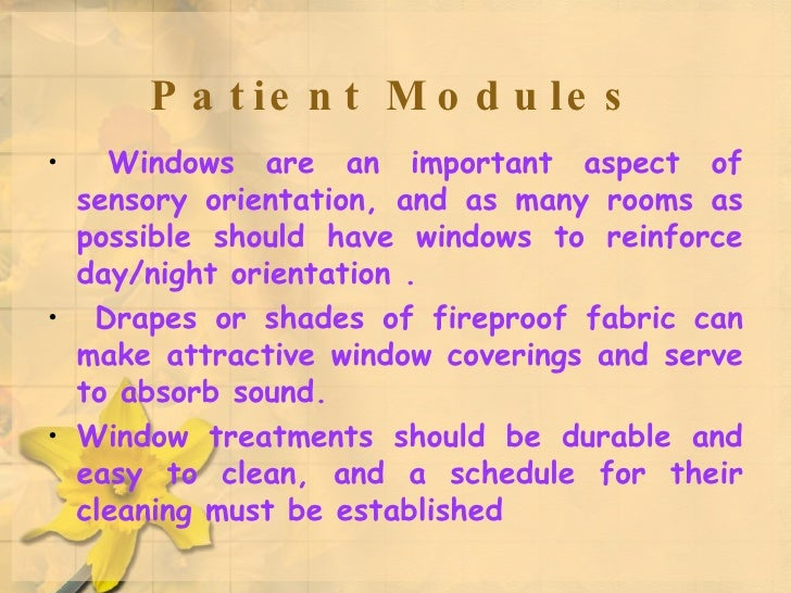 Patient Modules <ul><li>Windows are an important aspect of sensory orientation, and as many rooms as possible should have ...
