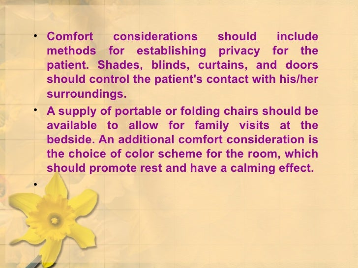 <ul><li>Comfort considerations should include methods for establishing privacy for the patient. Shades, blinds, curtains, ...