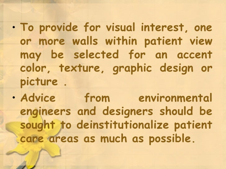 <ul><li>To provide for visual interest, one or more walls within patient view may be selected for an accent color, texture...