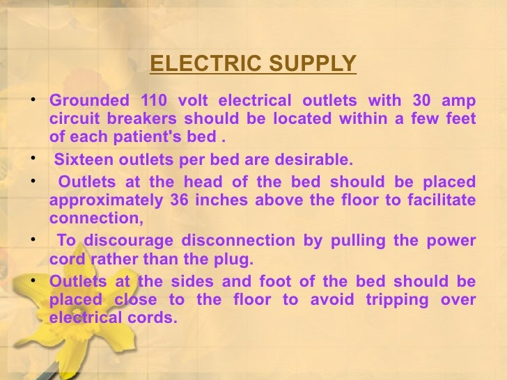 ELECTRIC SUPPLY <ul><li>Grounded 110 volt electrical outlets with 30 amp circuit breakers should be located within a few f...