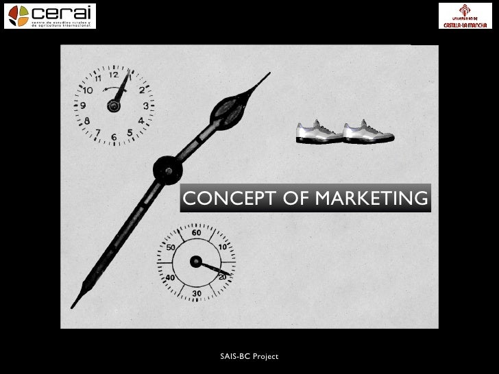 CONCEPT OF MARKETING        SAIS-BC Project