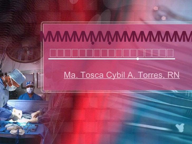  Ma. Tosca Cybil A. Torres, RN  