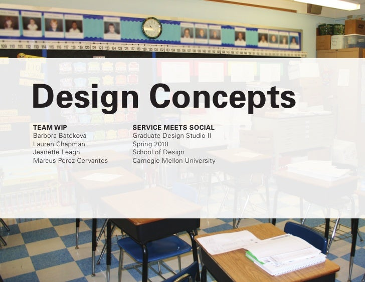Design Concepts TEAM WIP                 SERVICE MEETS SOCIAL Barbora Batokova         Graduate Design Studio II Lauren Ch...