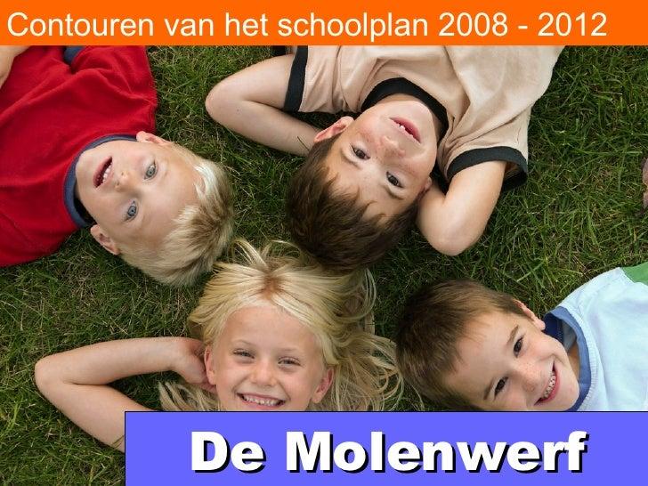 De Molenwerf Contouren van het schoolplan 2008 - 2012