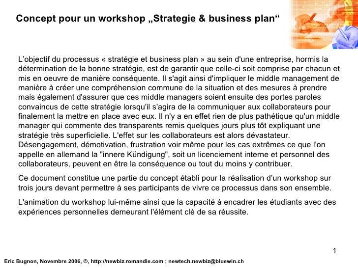 L'objectif du processus «stratégie et business plan» au sein d'une entreprise, hormis la détermination de la bonne strat...