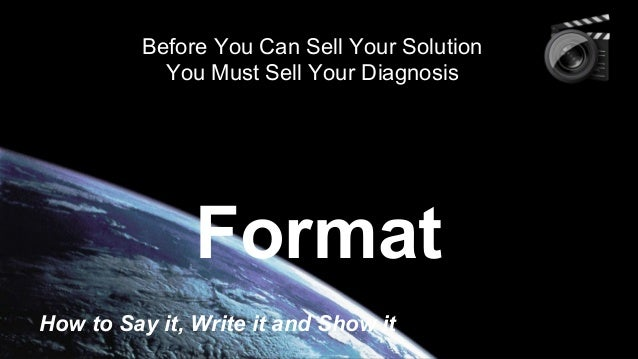 Before You Can Sell Your Solution You Must Sell Your Diagnosis  Format How to Say it, Write it and Show it
