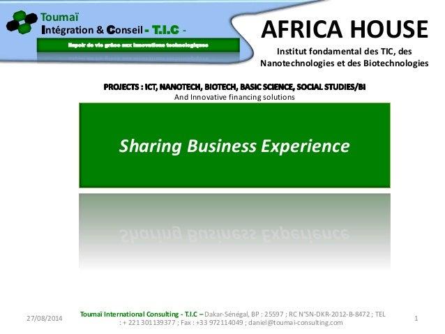 Toumaï Espoir de vie grâce aux innovations technologiques Intégration & Conseil - T.I.C - Sharing Business Experience 27/0...