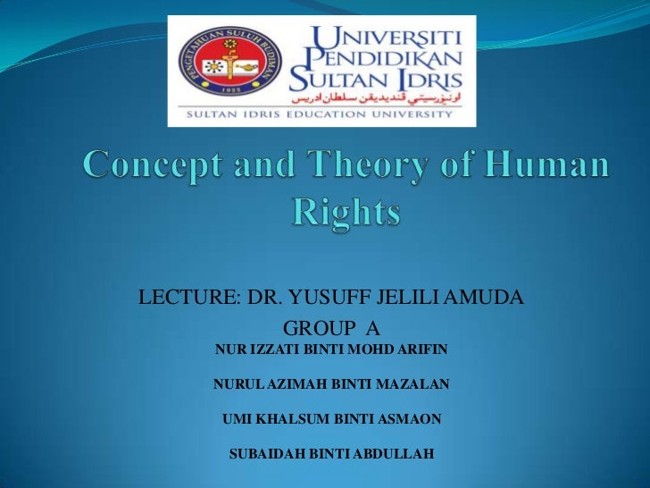 the concept of human rights Human rights experts agree that human rights concepts such as dignity and peaceful co-existence can be traced far back in time according to experts, more recent, and.