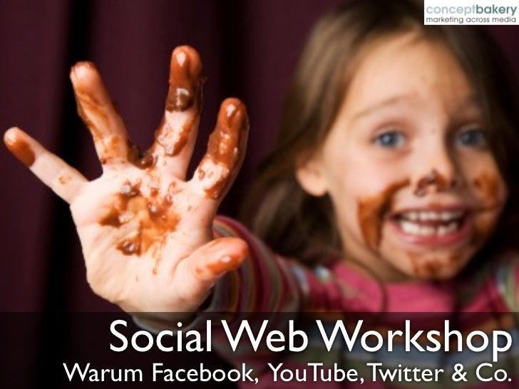 Social Web WorkshopWarum Facebook, YouTube, Twitter & Co.