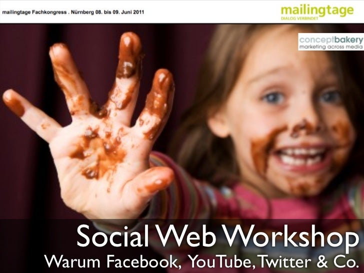 Social Web WorkshopWarum Facebook, YouTube, Twitter & Co.
