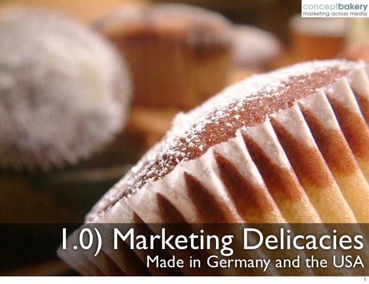 1.0) Marketing Delicacies       Made in Germany and the USA                                 1