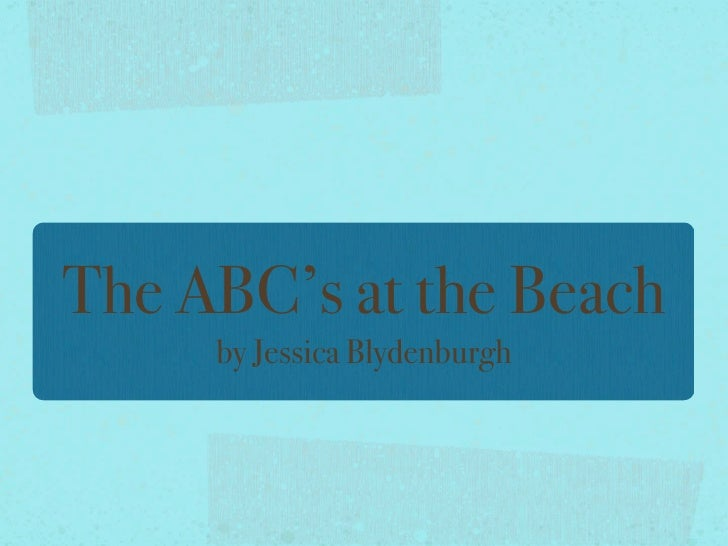 The ABC's at the Beach      by Jessica Blydenburgh
