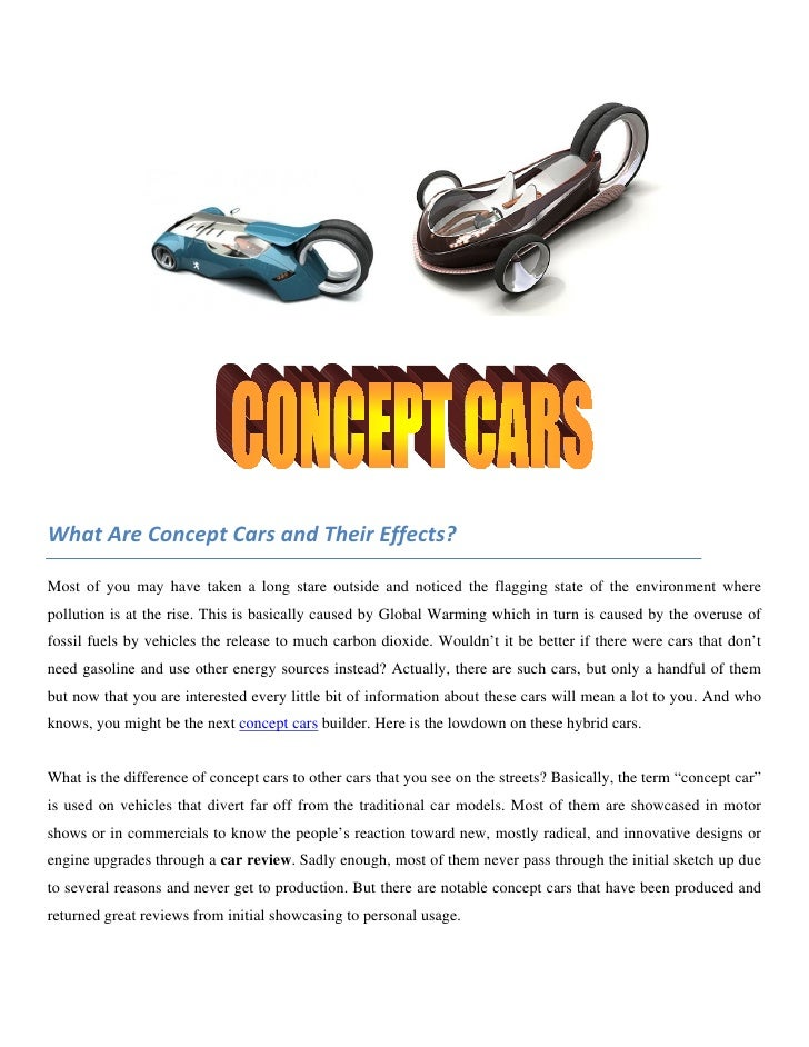 What Are Concept Cars and Their Effects?Most of you may have taken a long stare outside and noticed the flagging state of ...