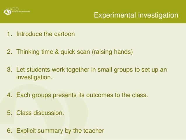 Experimental investigation 1. Introduce the cartoon 2. Thinking time & quick scan (raising hands) 3. Let students work tog...
