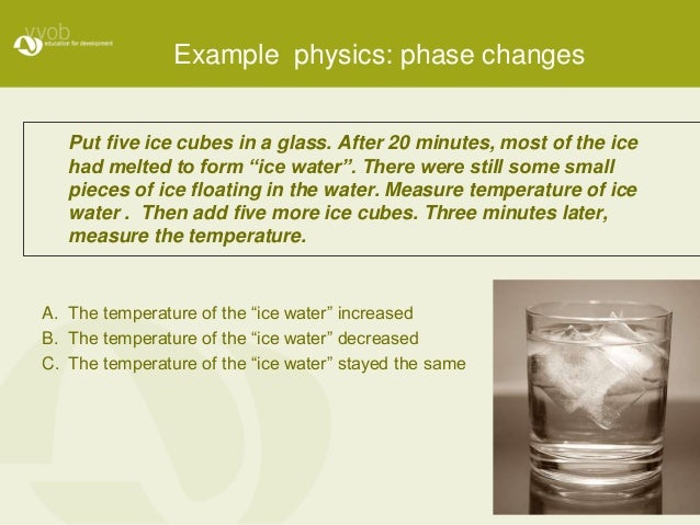 """Example physics: phase changes Put five ice cubes in a glass. After 20 minutes, most of the ice had melted to form """"ice wa..."""