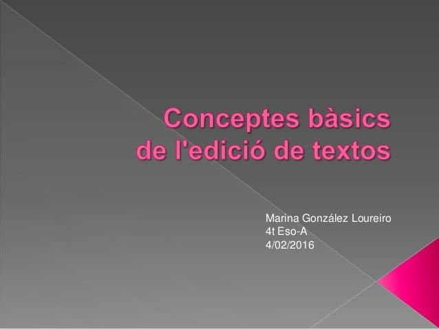 Marina González Loureiro 4t Eso-A 4/02/2016