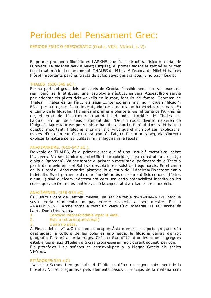 Períodes del Pensament Grec:PERIODE FISIC O PRESOCRATIC (final s. VII/s. VI/inici s. V):El primer problema filosòfic es l'...