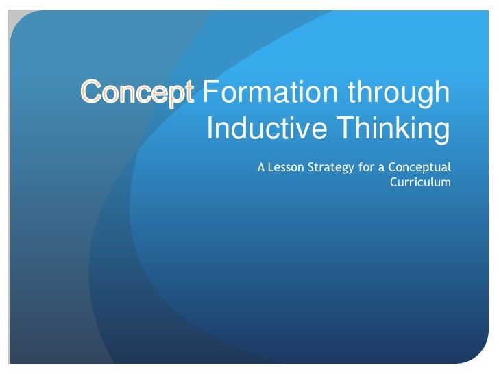 Formation throughInductive Thinking   A Lesson Strategy for a Conceptual                           Curriculum