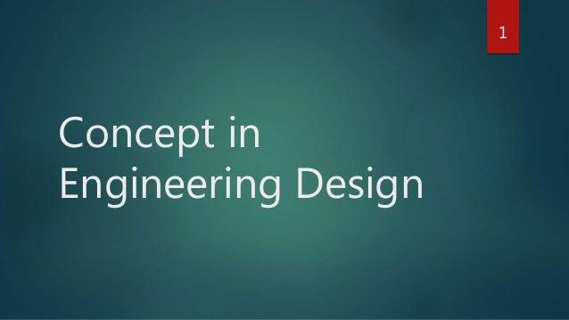 Concept in Engineering Design 1