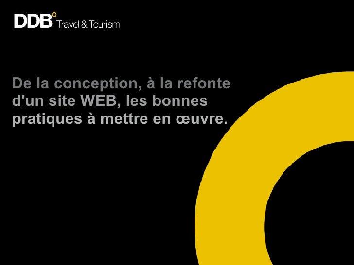 De la conception, à la refonte d'un site WEB, les bonnes pratiques à mettre en œuvre.