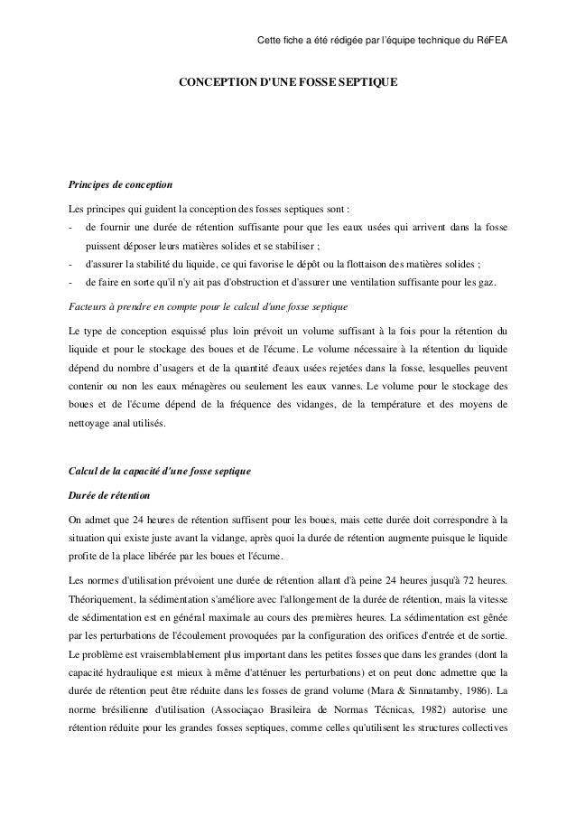 Cette fiche a été rédigée par l'équipe technique du RéFEA CONCEPTION D'UNE FOSSE SEPTIQUE Principes de conception Les prin...