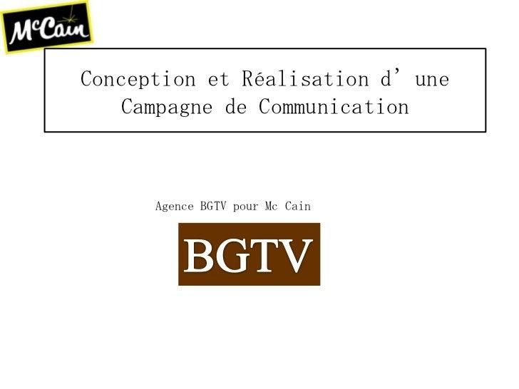 Conception et Réalisation d'une Campagne de Communication<br />Agence BGTV pour Mc Cain<br />BGTV<br />