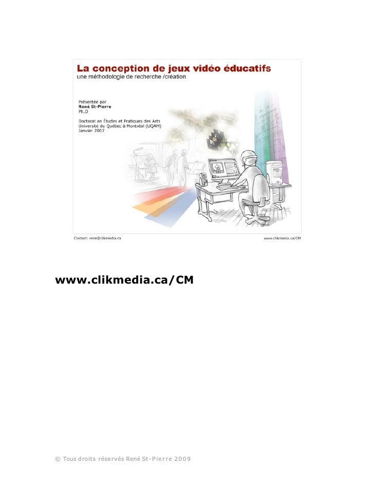 www.clikmedia.ca/CM     © Tous droits réservés René St- P ier re 2009