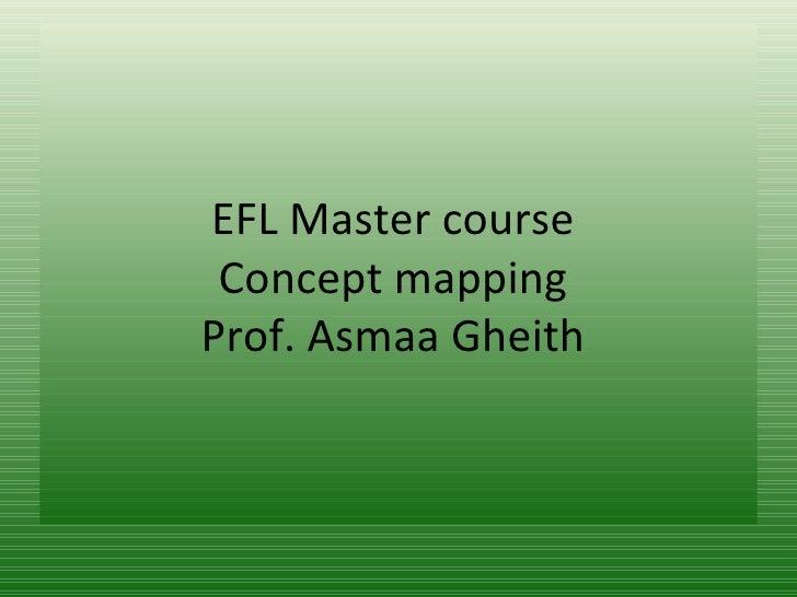 EFL Master course Concept mappingProf. Asmaa Gheith