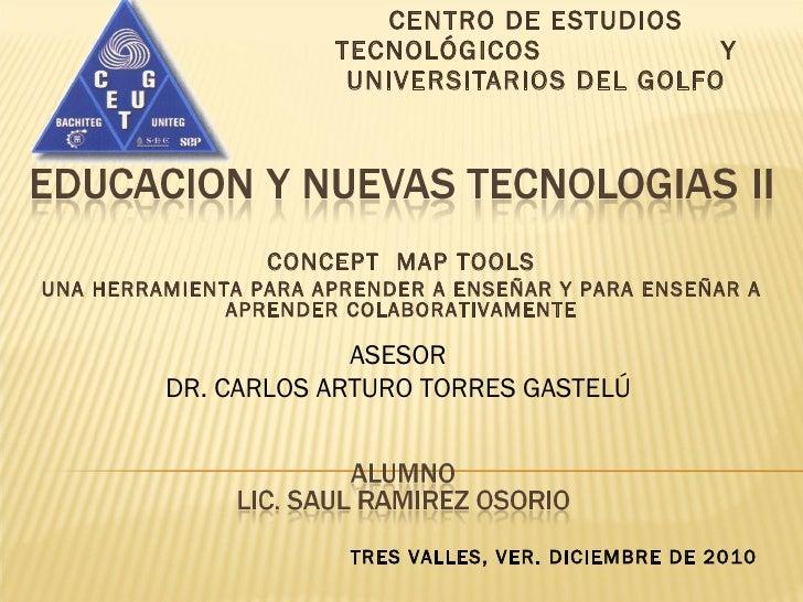 CENTRO DE ESTUDIOS TECNOLÓGICOS  Y UNIVERSITARIOS DEL GOLFO ASESOR DR. CARLOS ARTURO TORRES GASTELÚ TRES VALLES, VER. DICI...