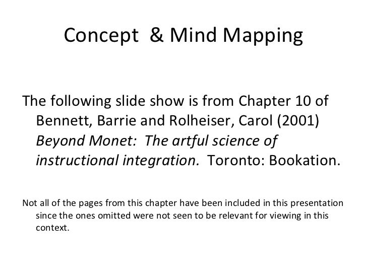 Concept  & Mind Mapping <ul><li>The following slide show is from Chapter 10 of Bennett, Barrie and Rolheiser, Carol (2001)...