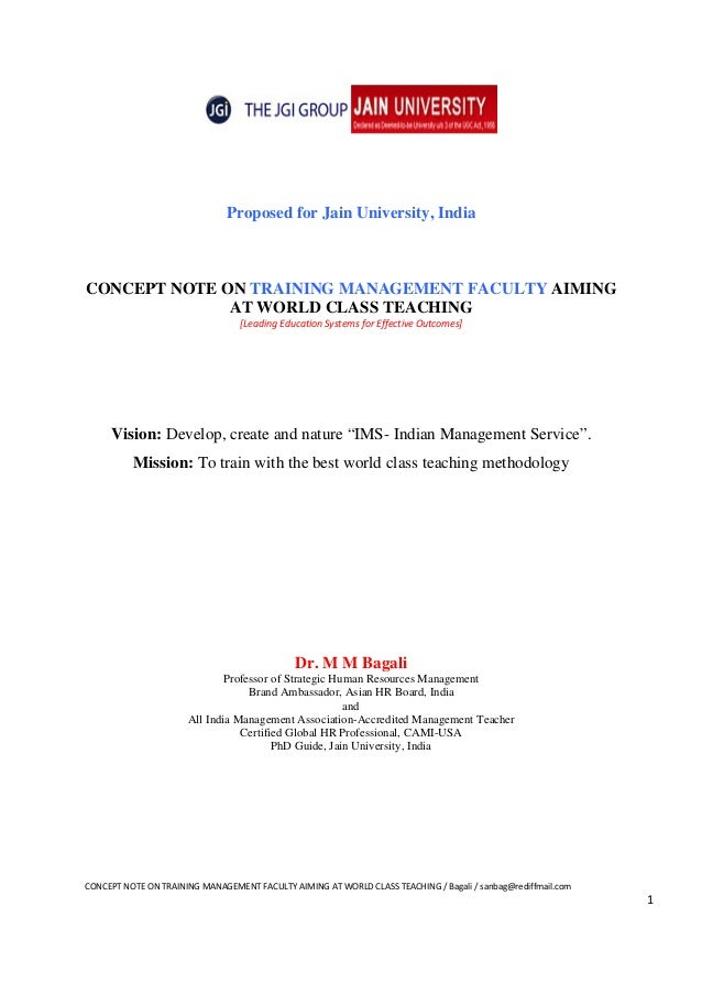 Proposed for Jain University, IndiaCONCEPT NOTE ON TRAINING MANAGEMENT FACULTY AIMING              AT WORLD CLASS TEACHING...