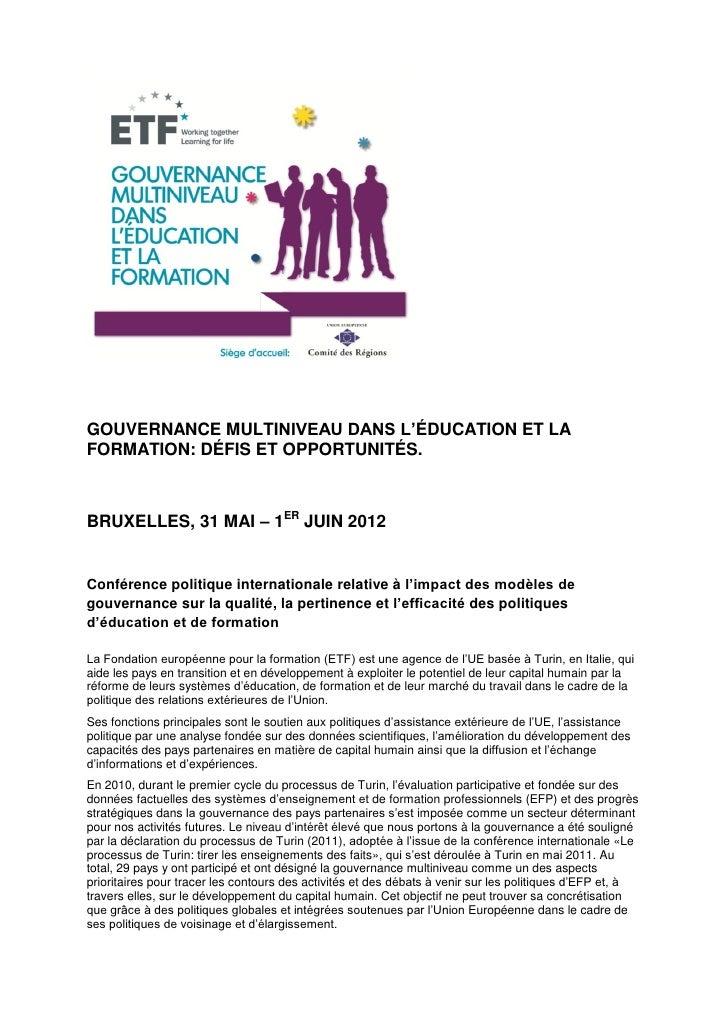 GOUVERNANCE MULTINIVEAU DANS L'ÉDUCATION ET LAFORMATION: DÉFIS ET OPPORTUNITÉS.BRUXELLES, 31 MAI – 1ER JUIN 2012Conférence...