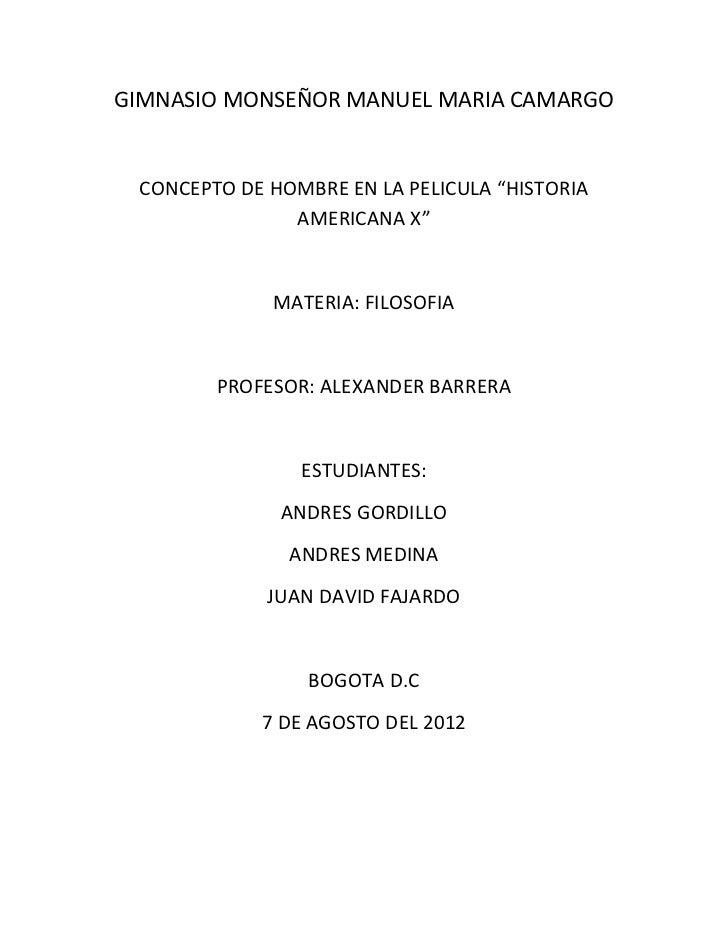 """GIMNASIO MONSEÑOR MANUEL MARIA CAMARGO CONCEPTO DE HOMBRE EN LA PELICULA """"HISTORIA               AMERICANA X""""             ..."""