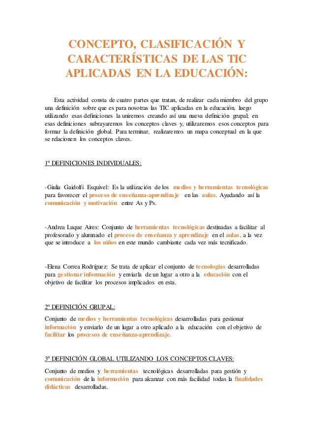 CONCEPTO, CLASIFICACIÓN Y CARACTERÍSTICAS DE LAS TIC APLICADAS EN LA EDUCACIÓN: Esta actividad consta de cuatro partes que...