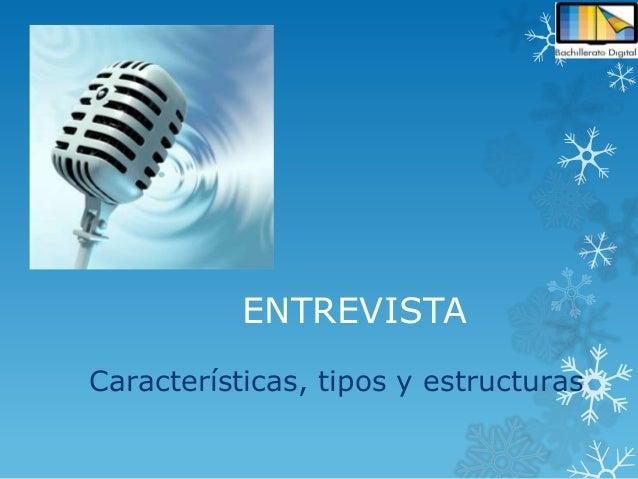 ENTREVISTA Características, tipos y estructuras